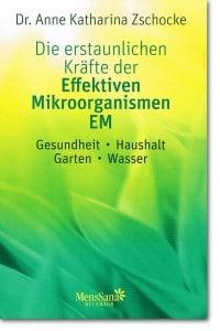 Buch: Die erstaunlichen Kräfte der Effektiven Mikroorganismen - Knaur Verlag