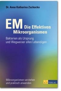 Buch: EM Die Effektiven Mikroorganismen - AT Verlag