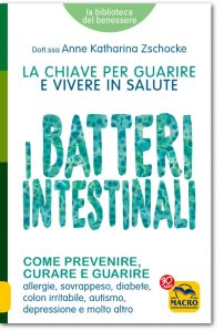 I Batteri Intestinali - LIBRO La chiave per guarire e vivere in salute - Anne Katharina Zschocke MACRO, Italia