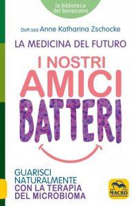 I Nostri Amici Batteri - LIBRO Guarisci naturalmente con la terapia del microbioma