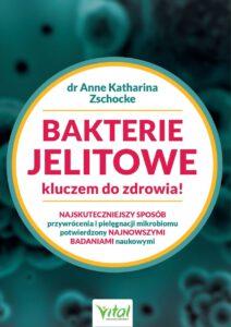 Bakterie jelitowe kluczem do zdrowia! - dr Zschocke